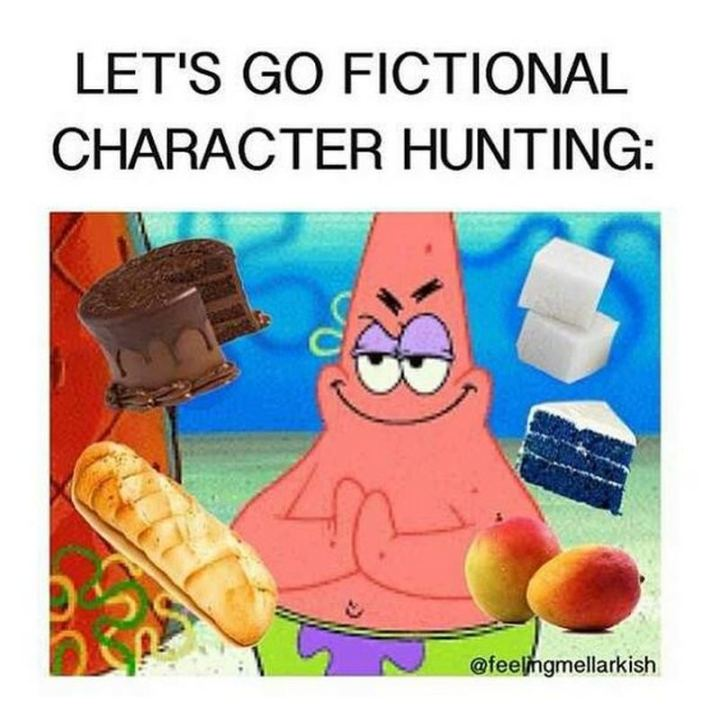 """""""Let's go fictional character hunting."""""""