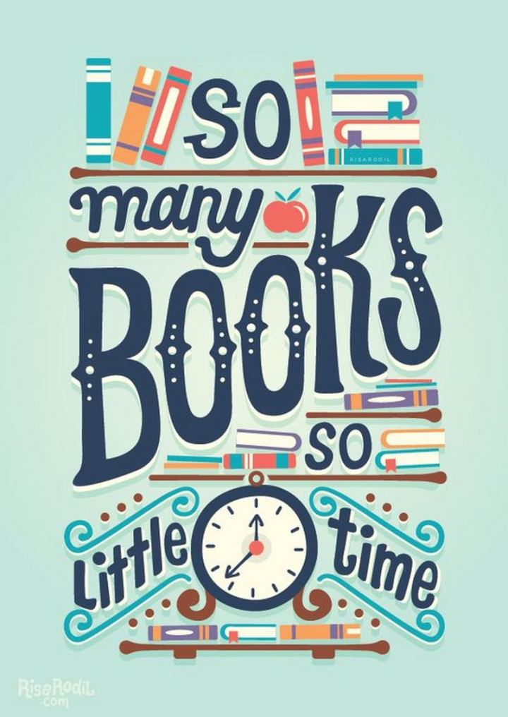 """""""So many books so little time."""""""