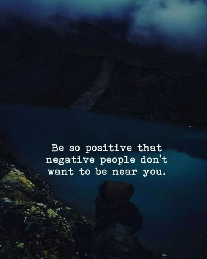 "71 Throwback Quotes and Instagram Captions - ""Be so positive that negative people don't want to be near you."""