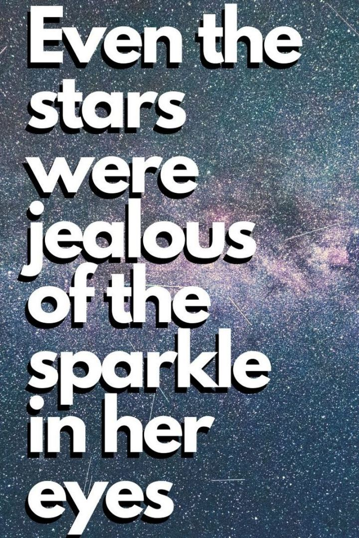 "71 Throwback Quotes and Instagram Captions - ""Even the stars were jealous of the sparkle in her eyes."""