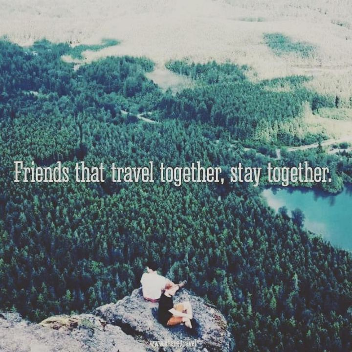 "71 Throwback Quotes and Instagram Captions - ""Friends that travel together, stay together."""