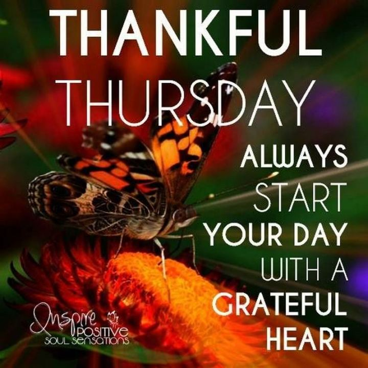 """Thankful Thursday. Always start your day with a grateful heart."""