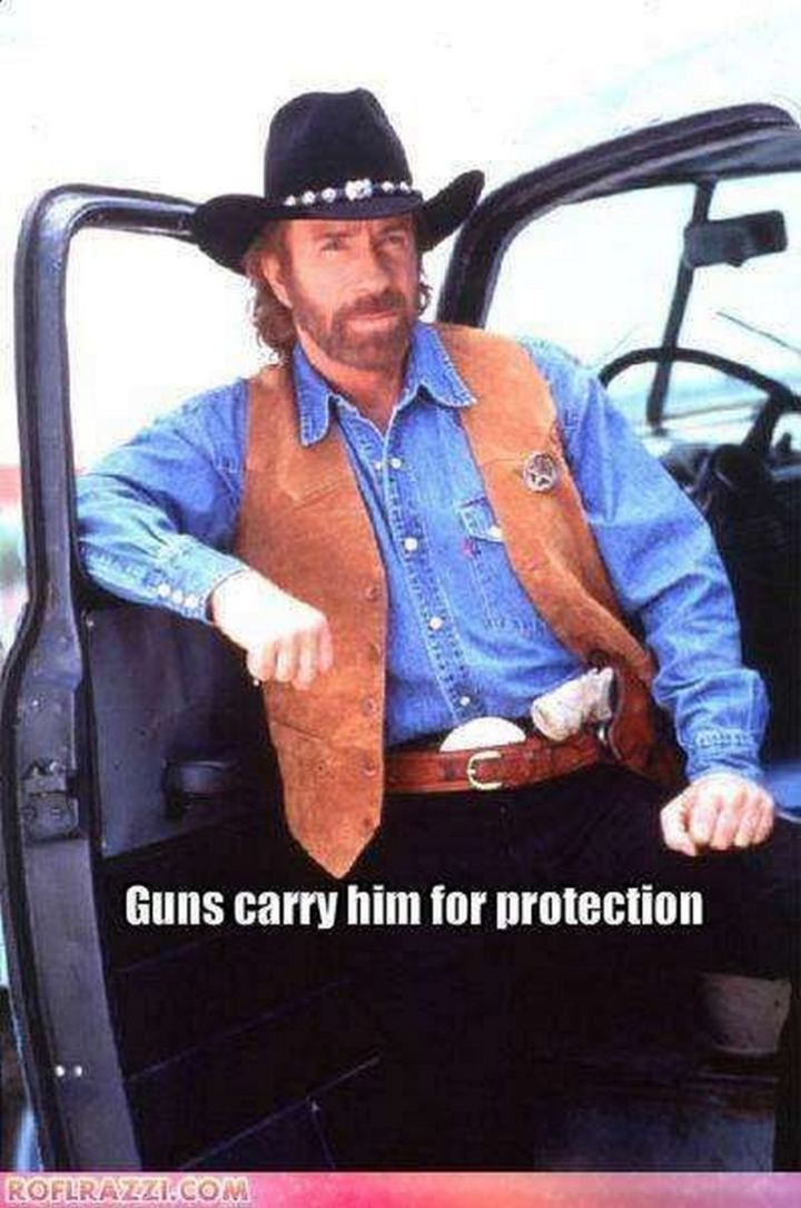 """Guns carry him for protection."""
