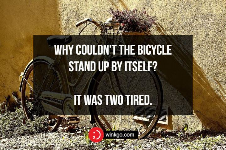 71 Two-Line Funny Jokes - Why couldn't the bicycle stand up by itself? It was two tired.