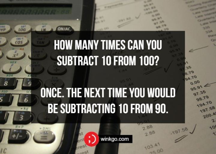 How many times can you subtract 10 from 100? Once. The next time you would be subtracting 10 from 90.