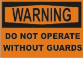 Warning Do Not Operate Without Guard safety sign