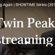 How To Watch Twin Peaks on ShowTime For Free