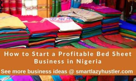 How to Start a Profitable BedSheet Business in Nigeria [2020]