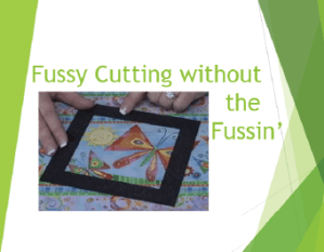 Fussy Cutting without the Fussin'
