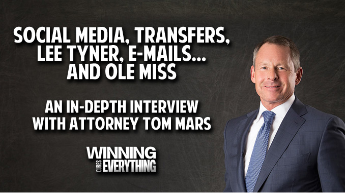Social Media, Transfers, Lee Tyner, E-mails and Ole Miss: An In-depth Interview with Attorney Tom Mars