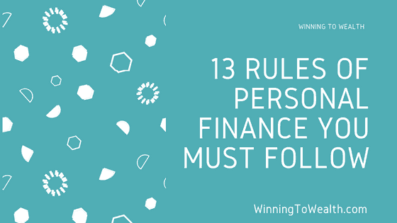 Personal Finance rules you must follow to be successful