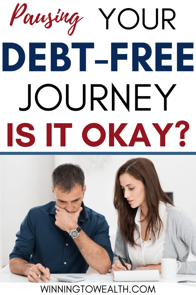Is it okay to pause your debt-free journey? Learn more in this podcast episode