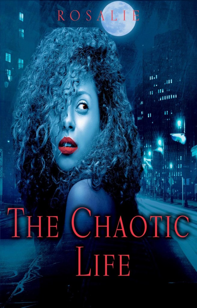 The Chaotic Life by Rosaline