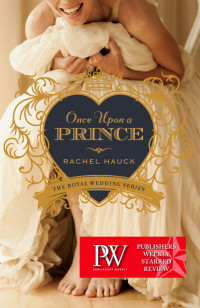 Once Upon A Prince by Rachel Hauck---Believe in fairytales again.