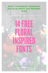 What Typography Research Tells Us About Readers + 14 Free Floral-Inspired Fonts