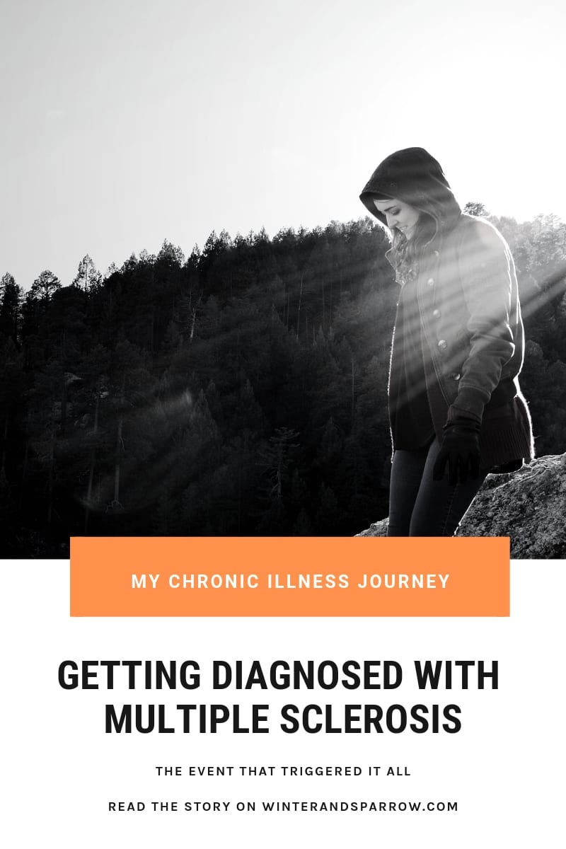 Getting Diagnosed With Multiple Sclerosis: The Event That Triggered It All | winterandsparrow.com #multiplesclerosisjourney #multiplesclerosisdiagnosis