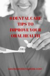 6 Dental Care Tips To Improve Your Oral Health