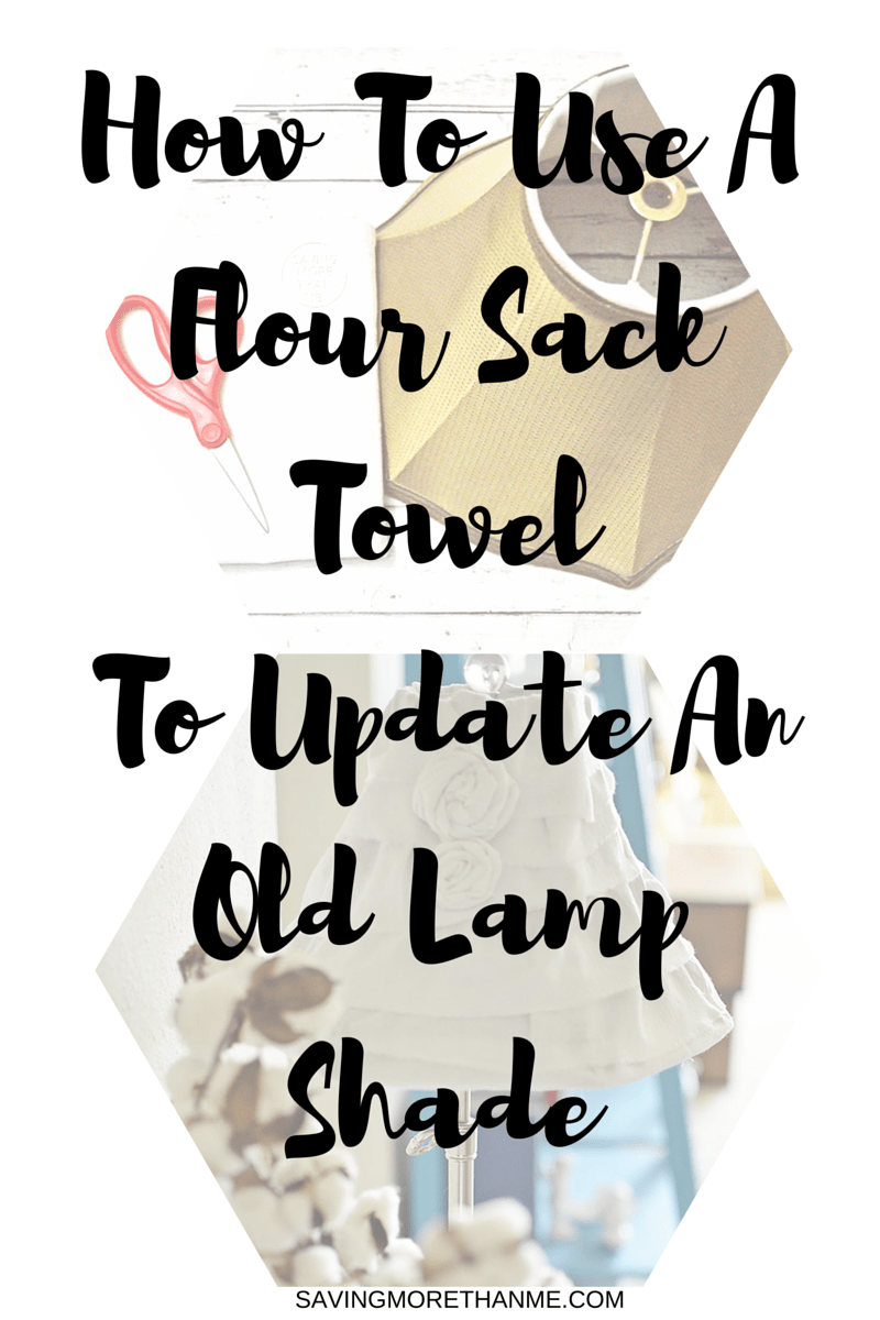 How To Use A Flour Sack Towel To Update An Old Lamp Shade