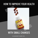 How To Improve Your Health With Small Changes