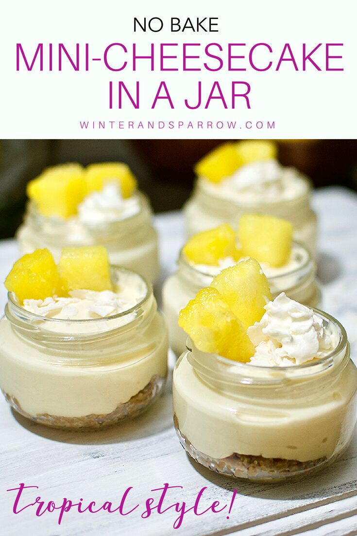 No Bake Mini Cheesecake In A Jar {Tropical Style} | winterandsparrow.com #summerdesserts #cheesecakeinajar #minicheesecake #tropicaldessert