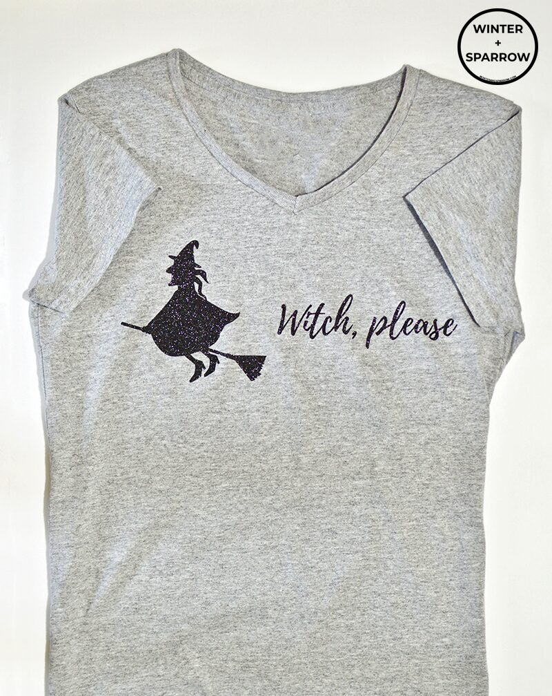 """Create A """"Witch, Please"""" T-Shirt In 30 Minutes (Free Cut File Included) 