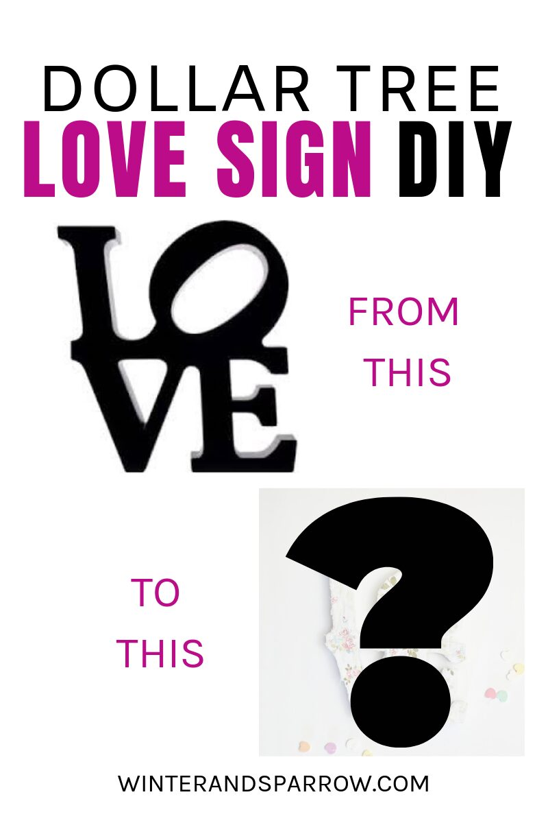 Dollar Tree Love Sign DIY: From Plain to Pretty [VIDEO]