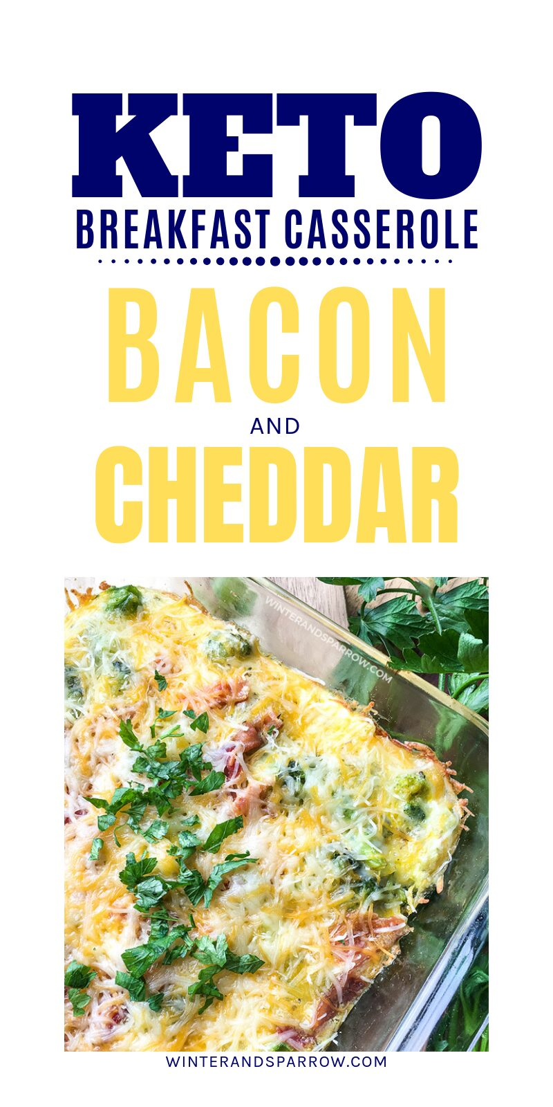 Keto Breakfast Casserole: Bacon and Cheddar [Ready In About 30 Minutes] | winterandsparrow.com #ketorecipes #easyketorecipes #ketobreakfastcasserole #ketodietrecipes