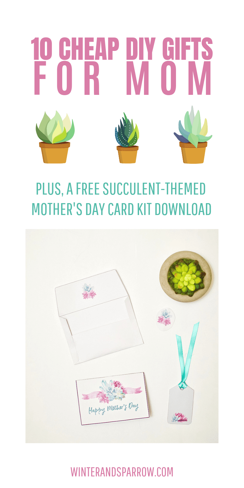 10 Cheap DIY Gifts For Mom Plus A Free Succulent-Themed Mother's Day Card Download | winterandsparrow.com #cheapdiygiftsformom #cheapgiftsformoms #mothersdaygiftideas