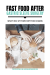 Fast Food After Gastric Sleeve Surgery: What I Eat At Four Fast Food Chains