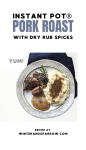 Instant Pot Pork Roast with Dry Rub Spices