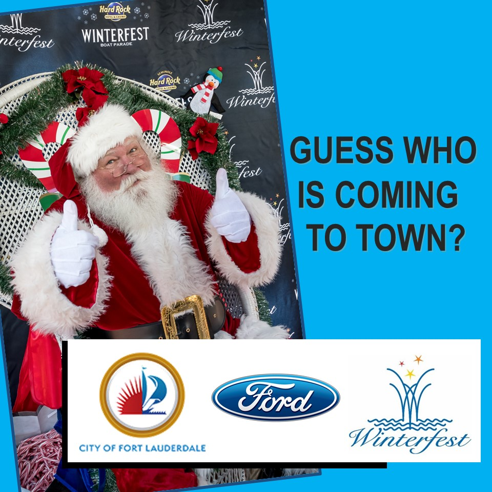 Santa's Coming to town... Fort Lauderdale, that is.