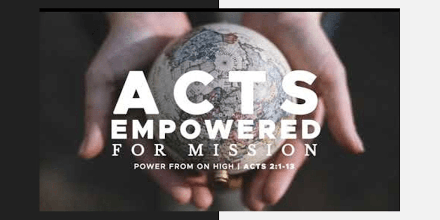 Acts: Empowered for Mission