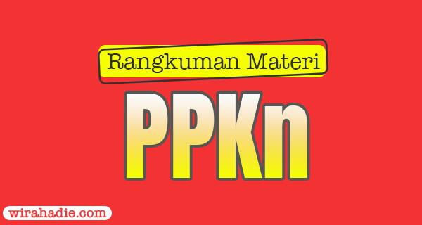 rangkuman materi PKN