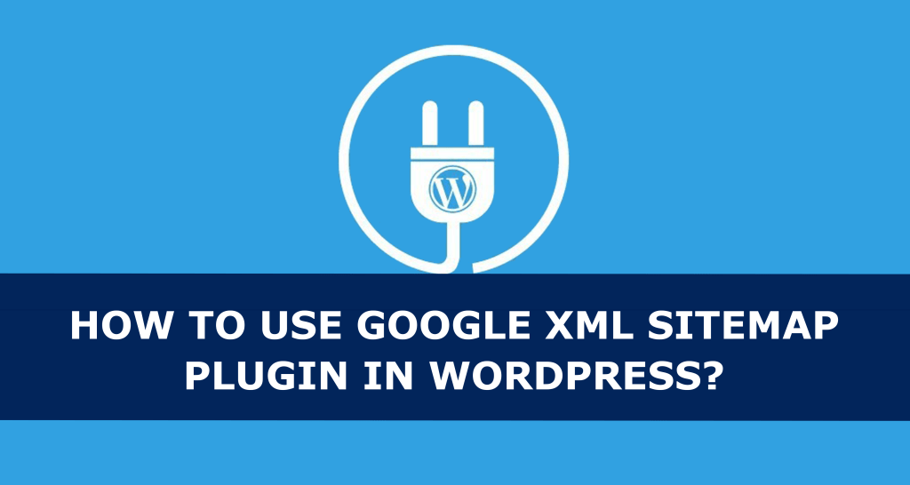 How To use Google XML Sitemap Plugin In WordPress