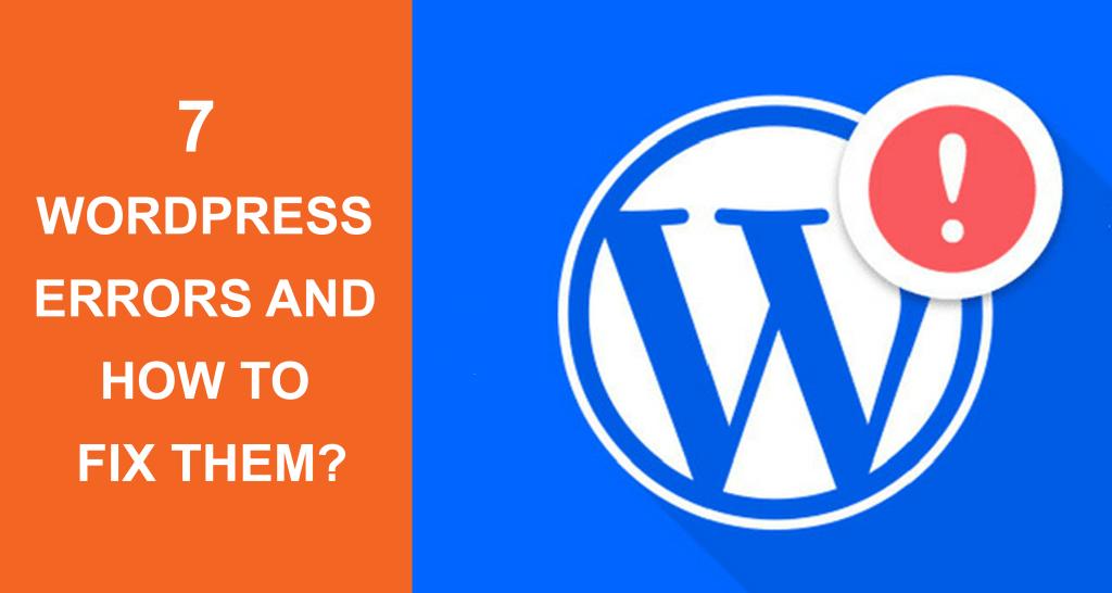 7 Common WordPress Errors And How To Fix Them