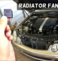 mercedes w211 radiator fan relay location replacement youtube cooling fan relay wiring diagram [ 1280 x 720 Pixel ]