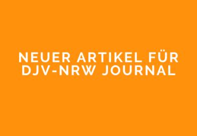 Neuer Beitrag fürs DJV-NRW Journal