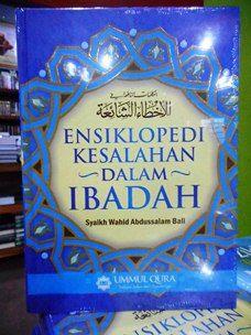 ensiklopedi kesalahan dalam ibadah wahid abdussalam bali ummul qura