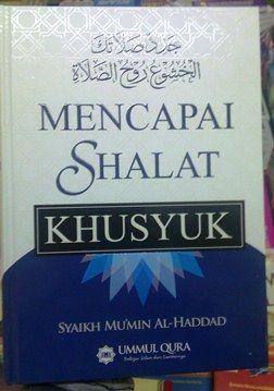 Panduan Mencapai Shalat Khusyuk - Syaikh Mumin al Haddad - Penerbit Ummul Qura Jakarta