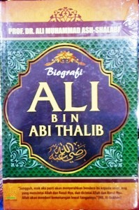 Biografi Ali Bin Abi Thalib - Prof. Dr. Ali Muhammad Ash-Shalabi - Pustaka Al-Kautsar