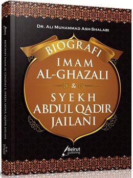 Biografi Imam Al Ghazali dan Syekh Abdul Qadir Jailani - Dr. Ali Muhammad Ash Shallabi - Beirut Publishing
