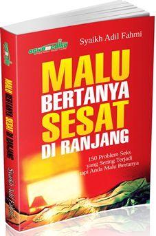 Malu Bertanya Sesat Di Ranjang - Syaikh Adil Fahmi - Penerbit Aqwam