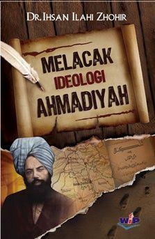 Melacak Ideologi Ahmadiyah - Dr. Ihsan Ilahi Zhohir - Wacana Insan Press