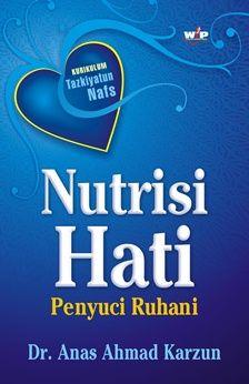 Nutrisi Hati Penyuci Ruhani - Dr. Anas Ahmad Karzun - Wacana Ilmiah Press