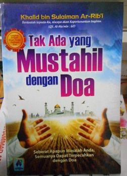 Tak Ada Yang Mustahil Dengan Doa - Khalid Sulaiman Ar Rabii - Penerbit Pustaka Arafah