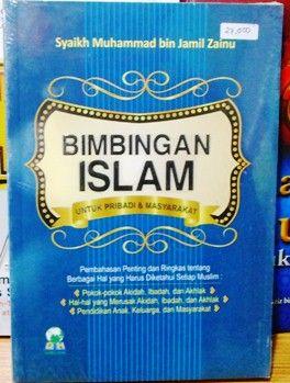 Bimbingan Islam Untuk Pribadi Dan Masyarakat - Syaikh Muhammad Bin Jamil Zainu - Penerbit Darul Haq