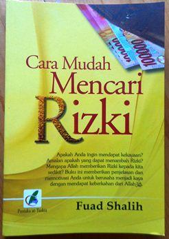 Cara Mudah Mencari Rizki - Fuad Shalih - Pustaka At Tazkia