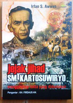 Jejak Jihad SM Kartosuwiryo - Irfan S Awwas - Darul Uswah