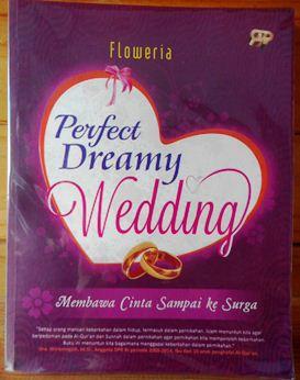 Perfect Dreamy Wedding - Floweria - Gema Insani Press