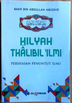 Perhiasan Penuntut Ilmu - Bakr bin Abdullah AbuZaid - Penerbit Al Qowam